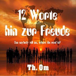 12 Worte hin zur Freude